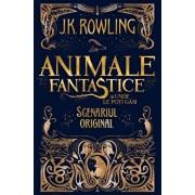 Animale fantastice si unde le poti gasi - scenariul original/J.K. Rowling