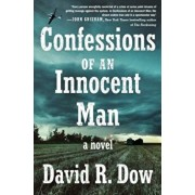 Confessions of an Innocent Man, Hardcover/David R. Dow