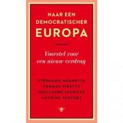 Naar een democratischer Europa - Thomas Piketty, Stéphanie Hennette, Guillaume Sacriste, e.a.