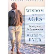 Wisdom of the Ages by Dr Wayne W Dyer