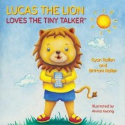 Lucas the Lion Loves the Tiny Talker[[