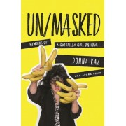 Un/Masked: Memoirs of a Guerrilla Girl on Tour, Hardcover