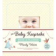The Baby Keepsake Book and Planner, Hardcover
