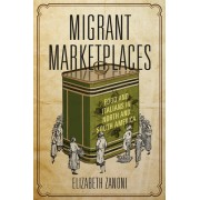 Migrant Marketplaces: Food and Italians in North and South America