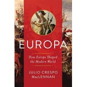 Europa: How Europe Shaped the Modern World, Paperback/Julio MacLennan