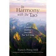 In Harmony with the Tao: A Guided Journey Into the Tao Te Ching, Paperback/Francis Pring-Mill