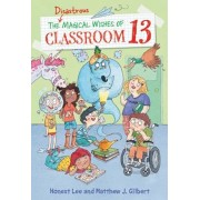 The Disastrous Magical Wishes of Classroom 13, Hardcover
