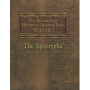 The Researchers Library of Ancient Texts Volume One -- The Apocrypha Includes the Books of Enoch Jasher and Jubilees