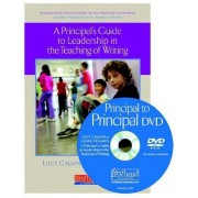 A Principal's Guide to Leadership in the Teaching of Writing: Helping Teachers with Units of Study [With DVD]