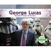 George Lucas: Filmmaker & Creator of Star Wars, Hardcover
