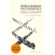 Omul recent - cu autograf/Horia-Roman Patapievici