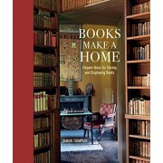 Books Make a Home: Elegant Ideas for Storing and Displaying Books, Hardcover