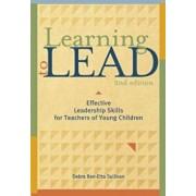 Learning to Lead, Second Edition: Effective Leadership Skills for Teachers of Young Children, Paperback/Debra Ren-Etta Sullivan