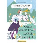 Povesti minunate cu lucruri fermecate/Italo Calvino