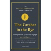 Connell Short Guide To J.D. Salinger's The Catcher in the Rye, Paperback/Luke Neima