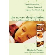 The No-Cry Sleep Solution for Toddlers and Preschoolers: Gentle Ways to Stop Bedtime Battles and Improve Your Child's Sleep: Foreword by Dr. Harvey Ka, Paperback