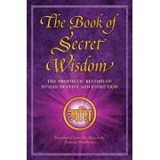 The Book of Secret Wisdom: The Prophetic Record of Human Destiny and Evolution, Paperback/Zinovia Dushkova