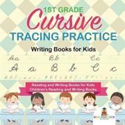 1st Grade Cursive Tracing Practice - Writing Books for Kids - Reading and Writing Books for Kids - Children's Reading and Writing Books/Baby Professor
