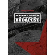 Armoured Warfare in the Battle for Budapest, Hardcover