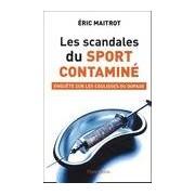 Les scandales du sport contaminé - Eric Maitrot - Livre