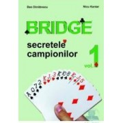 Bridge vol.1 - Secretele campionilor - Dan Dumitrescu Nicu Kantar