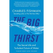 The Big Thirst: The Secret Life and Turbulent Future of Water, Paperback