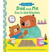 Dad and Me Fun in the Kitchen, Hardcover/Danielle Kartes