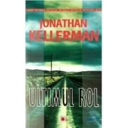Ultimul rol - Jonathan Kellerman