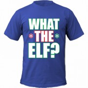 Tricou What The Elf