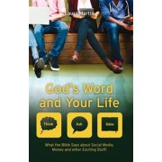 God's Word And Your Life. What the Bible says about social media, money and other exciting stuff, Paperback/Laura Martin