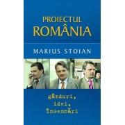 Proiectul Romania: Ganduri, idei, insemnari