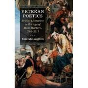 Veteran Poetics: British Literature in the Age of Mass Warfare, 1790-2015, Hardcover