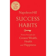 Success Habits. Proven Principles for Greater Wealth, Health, and Happiness, Paperback/Napoleon Hill