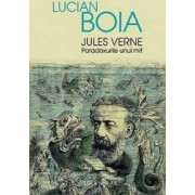 Jules Verne Paradoxurile unui mit - Lucian Boia