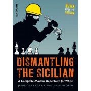 Dismantling the Sicilian New and Updated Edition: A Complete Modern Repertoire for White