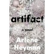 Artifact, Hardcover/Arlene Heyman