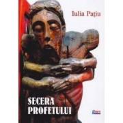 Secera profetului - Iulia Patiu