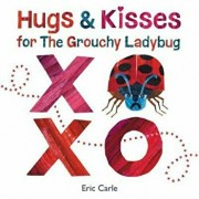 Hugs and Kisses for the Grouchy Ladybug, Hardcover/Eric Carle