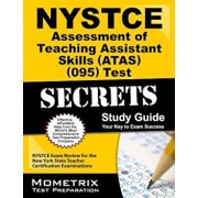 NYSTCE Assessment of Teaching Assistant Skills (ATAS) (095) Test Secrets: NYSTCE Exam Review for the New York State Teacher Certification Examinations, Paperback/Nystce Exam Secrets Test Prep Team