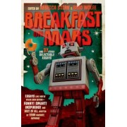 Breakfast on Mars and 37 Other Delectable Essays: Your Favorite Authors Take a Stab at the Dreaded Essay Assignment, Paperback