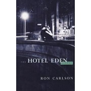 The Hotel Eden: Stories, Paperback/Ron Carlson