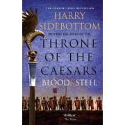 Blood and Steel by Harry Sidebottom