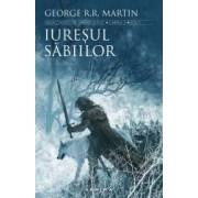 Iuresul sabiilor Seria Cantec de gheata si foc partea a III-a ed. 2017