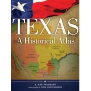 Texas: A Historical Atlas, Paperback