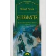 Guermantes - Vol. III - In cautarea timpului pierdut - Marcel Proust