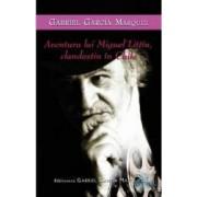 Aventura lui Miguel Littin clandestin in Chile - Gabriel Garcia Marquez