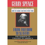 From Freedom to Slavery: The Rebirth of Tyranny in America, Paperback/Gerry L. Spence
