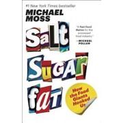 Salt Sugar Fat: How the Food Giants Hooked Us, Paperback/Michael Moss