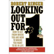 Looking Out for #1: How to Get from Where You Are Now to Where You Want to Be in Life, Paperback