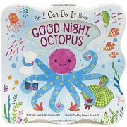 Good Night Octopus: An I Can Do It Book, Hardcover